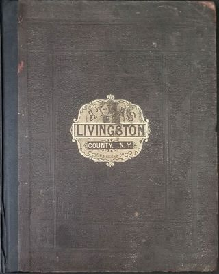 Atlas of Livingston Co. New York. From actual Surveys by and under the Direction of F.W. Beers....