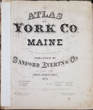 Atlas of York Co. Maine. From actual Surveys, drawn and published by Sanford Everts & Co.