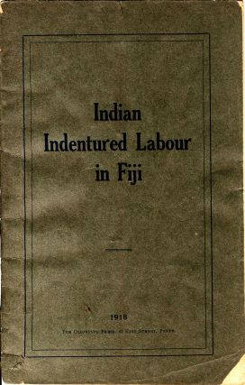 Indian Indentured Labour in Fiji. C. F. Andrews, W. W. Pearson.