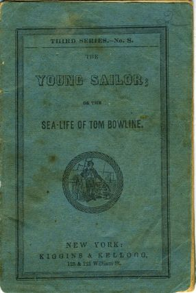 The Young Sailor; or the Sea-Life of Tom Bowline, Third Series - No. 8. Children's, Tom Bowline,...