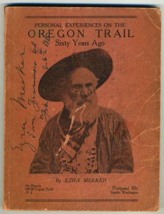Personal Experiences on the Oregon Trail Sixty Year Ago. Ezra Meeker