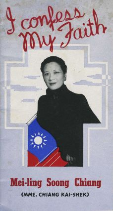 I Confess My Faith. Pamphlet. China, Mei-ling Soong Chiang, Mme. Chiang Kai-Shek