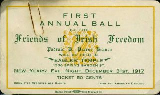 First Annual Ball of the Friends of Irish Freedom, Padraic Pearse Branch, December 31, 1917.