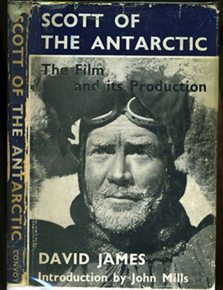 Scott of the Antarctic. The Film and Its Production. David James