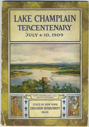 Lake Champlain Tercentenary July 4-10, 1909