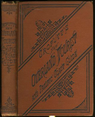 Crofutt's New Overland Tourist & Pacific Coast Guide. George A. Crofutt