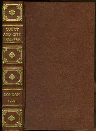 The Court and City Register; or Gentleman's Complete Annual Kalendar for the Year 1798