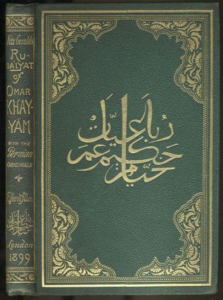 Edward Fitzgerald's Rubaiyat of Omar Khayyam with Their Original Persian Sources, Collated from His Own Mss., and Literally Translated. Rubaiyat, Edward FitzGerald, Omar Khayyam, Edward Heron-Allen.