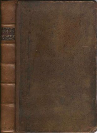 Narrative of the Honourable John Byron (Commodore in a Late Expedition round the World) containing An Account of the Great Distresses suffered by Himself and His Companions on the Coast of Patagonia...also a Relation of the Loss of the Wager Man of War, one of Admiral Anson's Squadron.