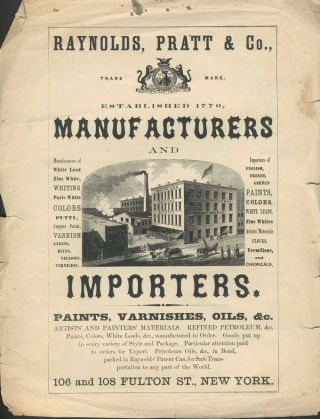 Raynolds, Pratt & Co., New York City Manufacturers and Importers of Paints, Varnishes. Advertising Broadside; New York City.