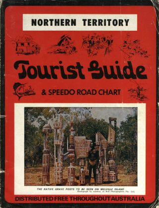 Northern Territory Tourist Guide & Speedo Road Chart.
