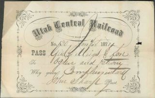 Utah Central Railroad Spur Pass, signed by John Sharp and addressed to Civil War General...