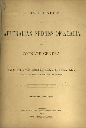 Iconography of Australian Species of Acacia and Cognate Genera (and) Australian Salsolaceous...
