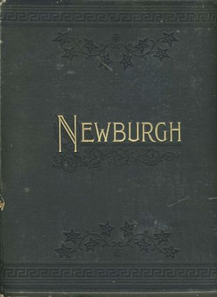 Newburgh. Her Institutions, Industries and Leading Citizens. John J. Nutt