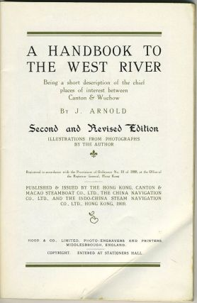 A Handbook to the West River. Being a short description of the chief places of interest between Canton & Wuchow, with Prospectus.