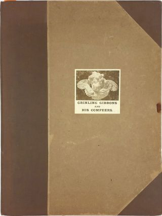 Grinling Gibbons and His Compeers: Illustrated by Sixty Phototypes of the Principal Carvings in the Churches of Saint James's Piccadilly and Saint Paul's Cathedral.