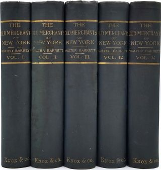 The Old Merchants of New York. 5 Volumes Complete. Walter Barrett, Joseph Alfred Scoville.