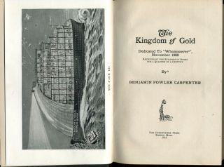 """The Kingdom of Gold. Dedicated to """"Whomsoever"""", November 1888, Rejected by the Builders of Books for a Quarter of a Century."""