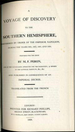 A Voyage of Discovery to the Southern Hemisphere, Performed by Order of the Emperor Napoleon, During the Years 1801,1802,1803, and 1804.