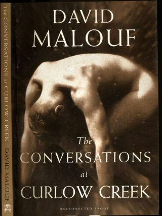The Conversations at Curlow Creek. Uncorrected Proof. David Malouf