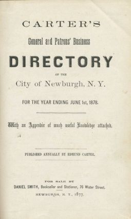 Carter's General and Patrons' Business Directory of the City of Newburgh, N.Y. NY Newburgh,...