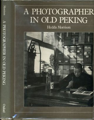 A Photographer in Old Peking. Hedda Morrison.