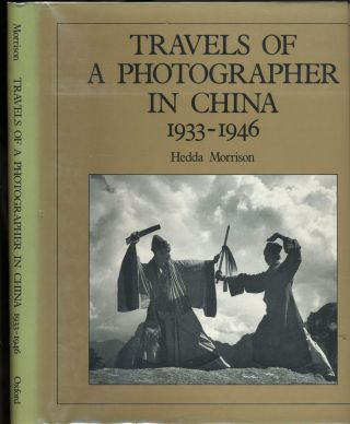 Travels of a Photographer in China, 1933-1946. Hedda Morrison.
