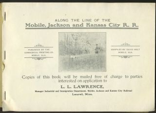 Along the Line of the Mobile, Jackson and Kansas City Railroad. The Land of Opportunity, Homes for Thousands.