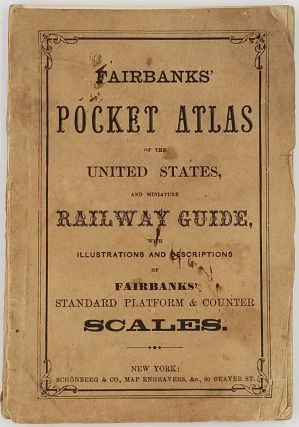 Fairbanks' Pocket Atlas of the United States and Miniature Railway Guide, with Illustrations....