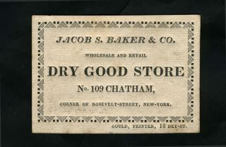 Trade Card, hand letter press: Jacob S. Baker & Co., Dry Good Store. New York City, Trade Card