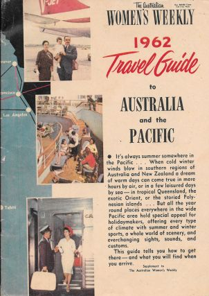 The Australian Women's Weekly 1962 Travel Guide to Australia and the Pacific. Australia; Travel Guide.
