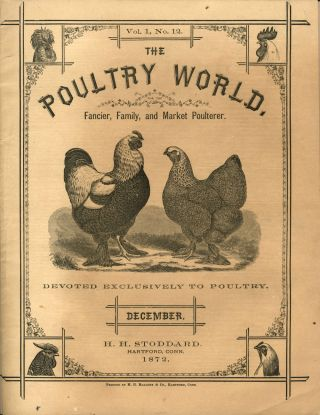 The Poultry World. Fancier, Family, and Market Poulterer. Volume I, No. 12. single issue...