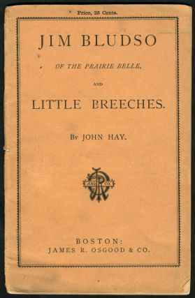 Jim Bludso of the Prairie Belle, and Little Breeches. Black Interest, John Hay