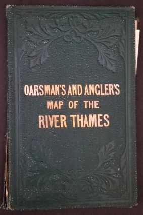 The Oarsman's and Angler's Map of the River Thames. Thames, Fishing Map