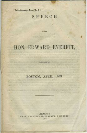 Speech of the Hon. Edward Everett, Delivered at Boston, April, 1863. Civil War; Boston.