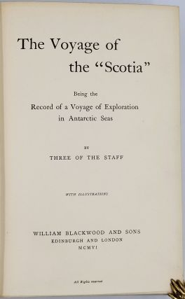 """The Voyage of the """"Scotia"""". Being a Record of the Voyage of Exploration in the Antarctic Seas - Signed Copy."""