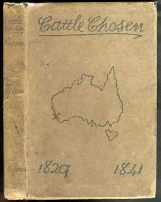 Cattle Chosen, the story of the first group settlement in Western Australia, 1829 to 1841. E. O....