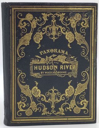 Wade & Croome's Panorama of the Hudson River from New York to Waterford, drawn From nature & engraved by William Wade.