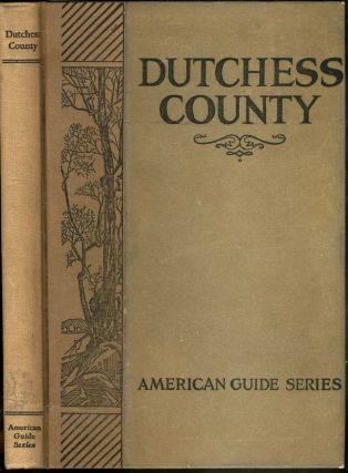 Dutchess County, American Guide Series. With the scarce Map Supplement by the Works Progress...