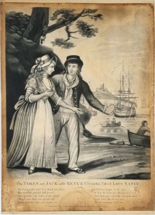 The Token, or Jack safe Return'd to his True Love Nancy. Broadside. John Fairburn.