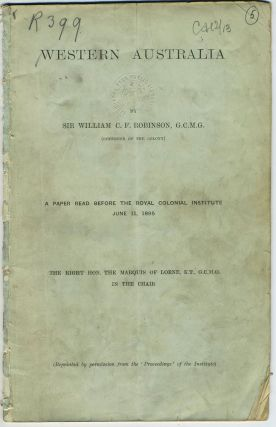 Western Australia, A Paper Read Before the Royal Colonial Institute June 11, 1895. William C. F....