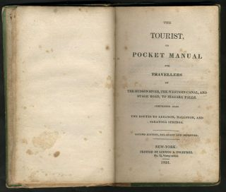 The TOURIST or POCKET MANUAL for TRAVELLERS on The Hudson River The Western Canal, and Stage Road, to Niagara Falls. Comprising also the routes to Lebanon, Ballston, and Saratoga Springs.