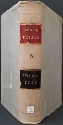 A complete collection of state-trials, and proceedings upon high-treason, and other Crimes and Misdemeanours; from the reign of King Richard II. To The End of the Reign of King George I. The Fifth Volume only. Pirate trials of Capt.s Kidd, Kirkby & Green.