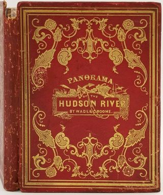 Wade & Croome's Panorama of the Hudson River from New York to Waterford, Drawn from Nature &...