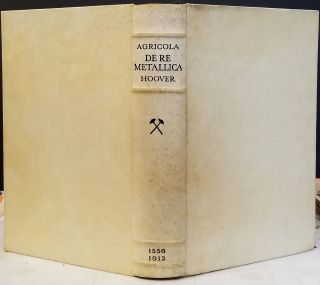 De Re Metallica. Herbert signed copy Hoover, Georgius Agricola