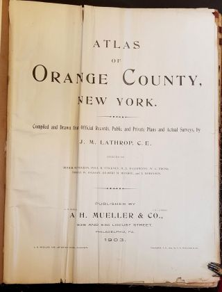 Atlas of Orange County, New York: Compiled and Drawn from Official Records, Public and Private Plans and Actual Surveys by J.M. Lathrop C.E.