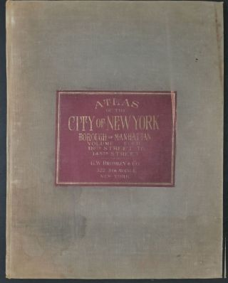 Atlas of New York City, Manhattan [Volume 4-110th street to 145th]. George W. Bromley, Walter S