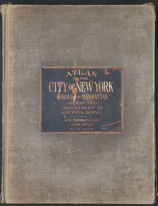 Atlas of New York City, Manhattan [Volume 5- 145th- Spuyten Duyvil]. George W. Bromley, Walter S
