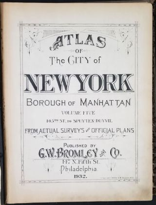 Atlas of New York City, Manhattan [Volume 5- 145th- Spuyten Duyvil].