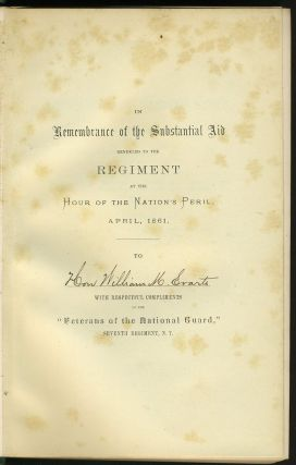 History of the Seventh Regiment, National Guard, State of New York, During the War of the Rebellion: With a Preliminary Chapter on the Origin and Early History of the Regiment......